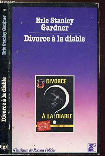 Divorce ? la diable: Gardner, Erle Stanley