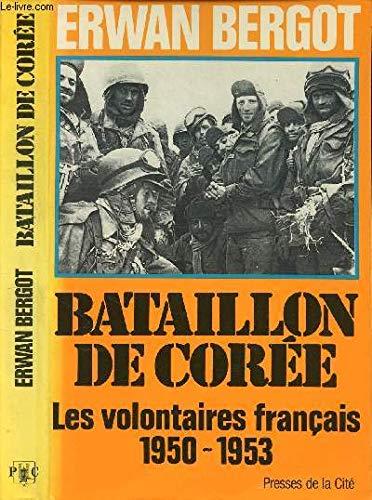"""Bataillon de Coree: Les volontaires francais, 1950-1953 (Collection """"Troupes de choc"""") (..."""