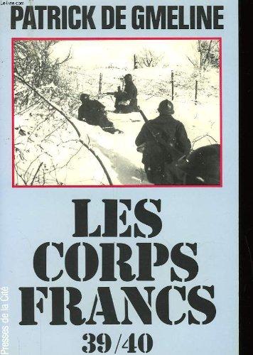 Les Corps-Francs 39-40 (Troupes de choc): Patrick de Gmeline