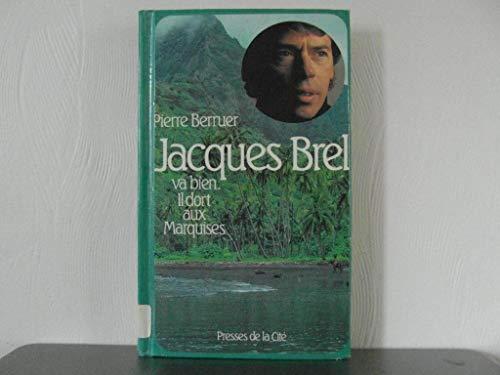 Jacques Brel va bien: Il dort aux: Berruer, Pierre