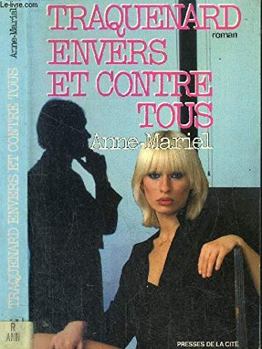 """Traquenard envers et contre tous (Collection """"Romans"""") (French Edition): Anne-Mariel"""
