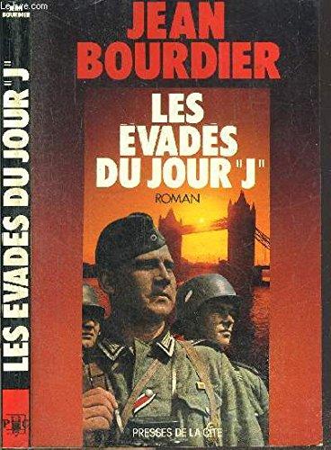 """Les evades du jour J (Collection """"Freres d'armes"""") (French Edition): Jean Bourdier"""