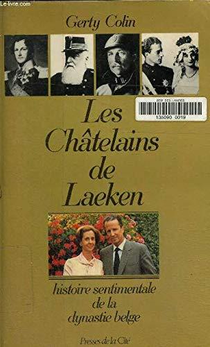 Les châtelains de Laeken. Histoire sentimentale de: COLIN Gerty