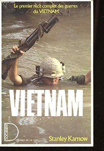 Vietnam le premier recit complet des guerres: Karnow, Stanley