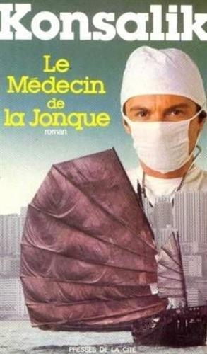 Le Medecin De La Jonque: Le Medecin De La Jonque