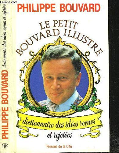 9782258016538: Le petit Bouvard illustre: Dictionnaire des idees recues et rejetees (French Edition)