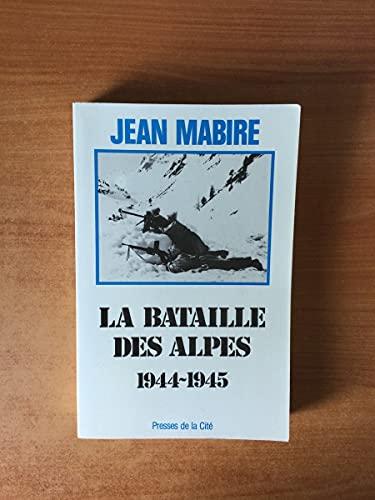 9782258017511: La bataille des Alpes 1944-1945