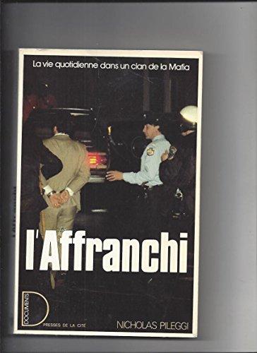 L'affranchi la vie dans un clan de la mafia (Romans) - Pileggi, Nicholas