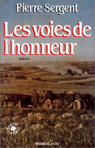 Les voies de l'honneur (French Edition): Sergent, Pierre