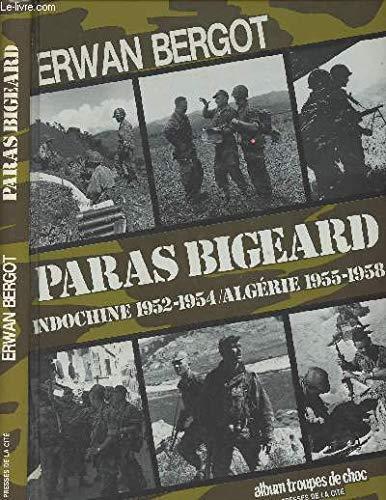 "Paras Bigeard: 1952-1958 (Collection ""Troupes de choc"") (French Edition): Bergot, Erwan"