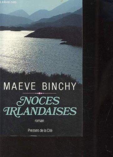 Noces irlandaises : roman: Maeve Binchy