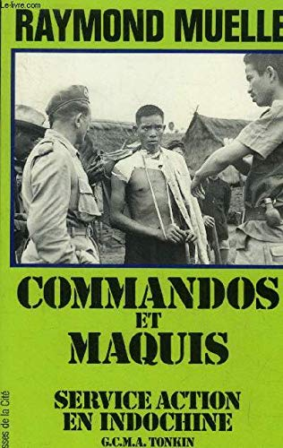 9782258031739: Commandos et maquis: Service action en Indochine : GMCA Tonkin, 1951-1954 (Collection