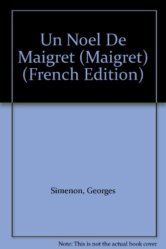 Un Noel De Maigret (French Edition) (2258032083) by Georges Simenon