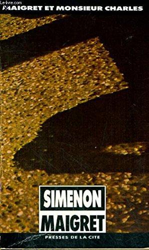 Maigret et Monsieur Charles: Simenon, Georges