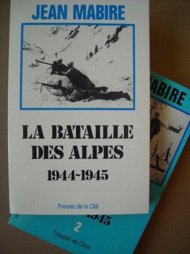9782258032750: La bataille des Alpes 1944-1945 Tome 2