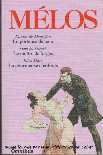 9782258034099: Mélos (Xavier de Montépin La porteuse de pain, Georges Ohnet Le maître de forges, Jules Mary La charmeuse d'enfants)