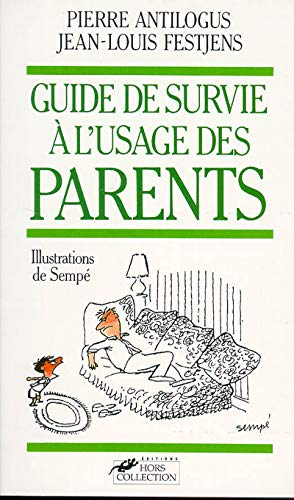 GUIDE SURVIE.USAGE DES PARENT: Antilogus, Pierre; Festjens, Jean-Louis