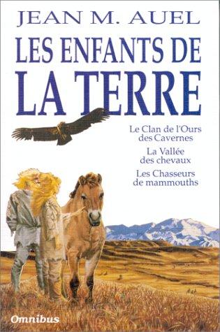 9782258034969: Les enfants de la terre : Le clan de l'ours des cavernes, La vallée des chevaux, Les chasseurs de mammouths