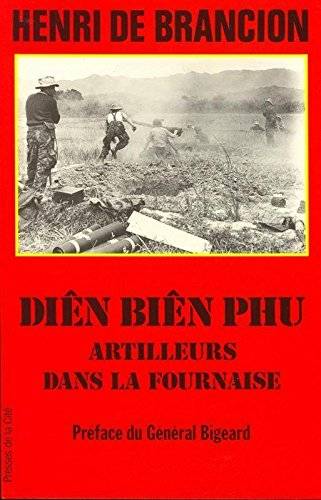"9782258036086: Diên Biên Phu: Artilleurs dans la fournaise (Collection ""Documents"") (French Edition)"