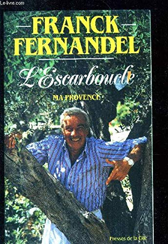 9782258036321: L'escarboucle: Ma Provence : recit (French Edition)