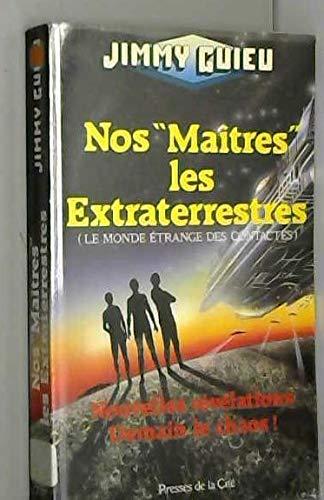 9782258037076: Nos maitres, les extra-terrestres : le monde étrange des contactes