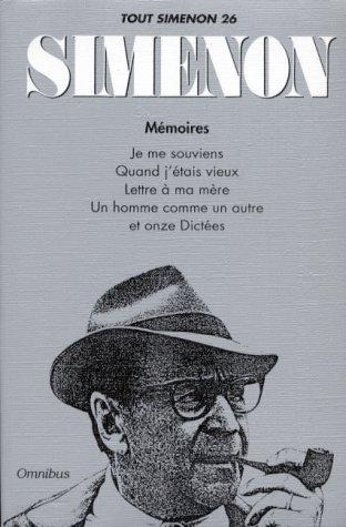 9782258037267: Tout Simenon, tome 26: Mémoires - Je me souviens / Quand j'étais vieux / Lettre à ma mère / Un homme comme les autres / Onze dictées