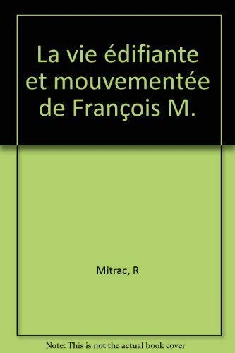 9782258037519: La vie edifiante et mouvementee de Francois M (French Edition)