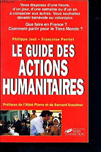 Le guide des actions humanitaires (French Edition): Philippe Jost