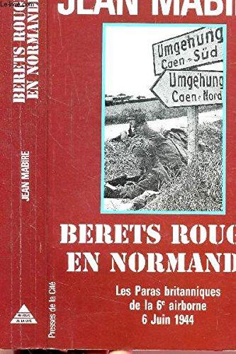 9782258038141: Les bérets rouges en Normandie : Les Paras britanniques de la 6ème airborne 6 juin 1944