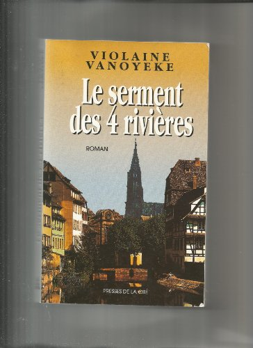 9782258039162: Le serment des 4 rivieres: Roman (French Edition)