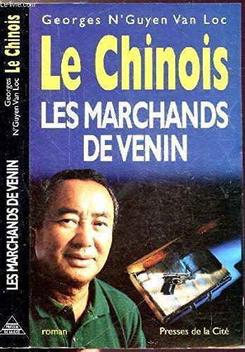 9782258040366: Le Chinois : Les marchands de venin