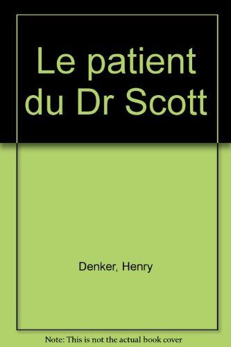 9782258040472: Le patient du Dr Scott