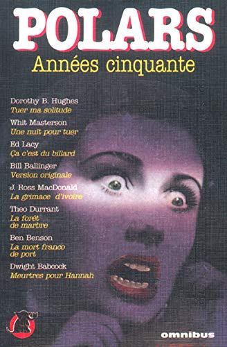 Polars, années cinquante (2258040779) by Dorothy B. (Dorothy Belle) Hughes; Whit Masterson; Ed Lacy; Bill Ballinger; Ross Macdonald; Theo Durrant; Ben Benson; Dwight Vincent Babcock