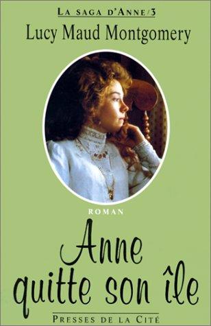 9782258040892: La saga d'Anne, Tome 3 : Anne quitte son île