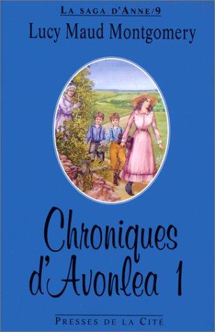 9782258040953: LA SAGA D'ANNE TOME 9 : CHRONIQUES D'AVONLEA 1