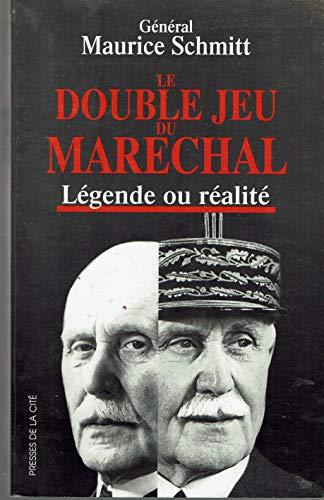 9782258044500: Le double jeu du marechal: Legende ou realite (Document) (French Edition)