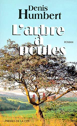 9782258044593: L'arbre a poules: Roman (French Edition)