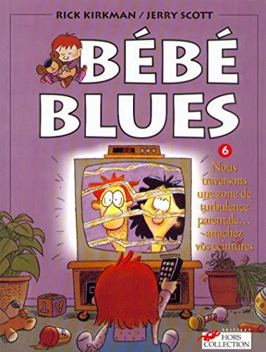 9782258045156: B�b� Blues, Tome 6 : Nous traversons une zone de turbulence parentale... attachez vos ceintures