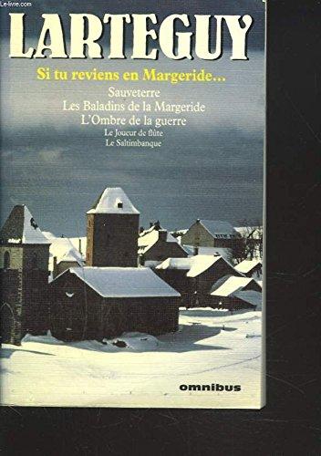 9782258047532: SI TU REVIENS EN MARGERIDE.Tomes 1 et 2, Sauveterre, Les baladins de la Margeride, L'Ombre de la guerre (Omnibus)