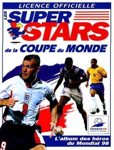 9782258049833: Les super stars de la Coupe du monde : France 98, Coupe du monde, licence officielle