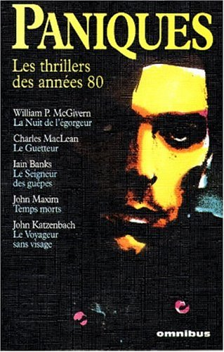 Paniques (9782258050136) by William P. (William Peter) McGivern; Charles Maclean; Iain M Banks; John Katzenbach; John R Maxim