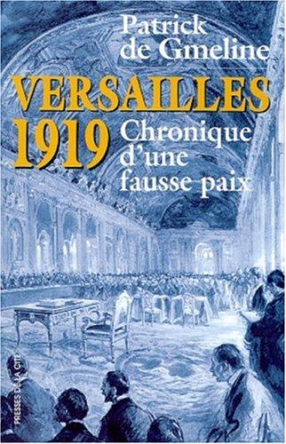 Versailles 1919. Chronique d'une fausse paix (Document): Patrick de Gmeline