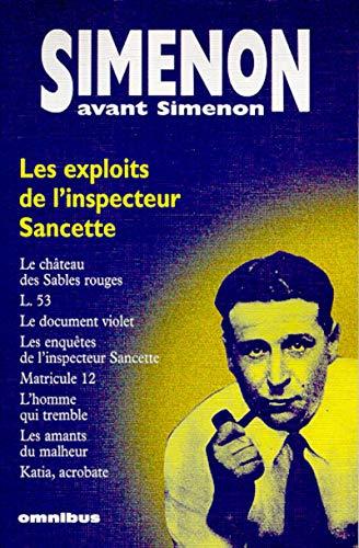 Simenon avant Simenon : Les Exploits de l'inspecteur Sancette: Georges SIMENON