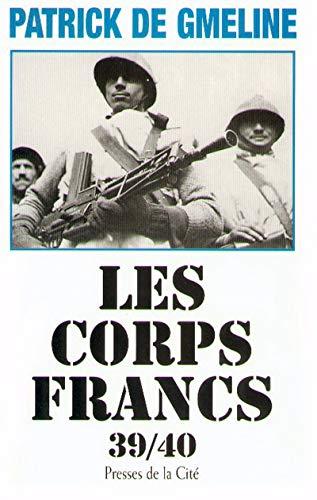 9782258052475: LES CORPS FRANCS 39-40. : Edition revue et augment�e