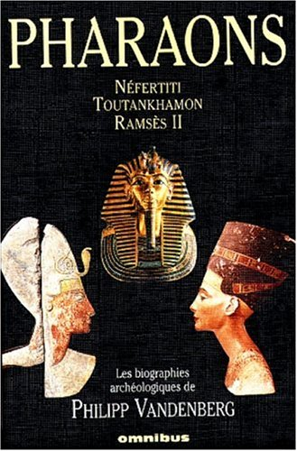 9782258054578: Pharaons. N�fertiti, Toutankhamon, Rams�s II