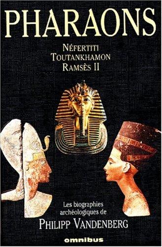 9782258054578: Pharaons. Néfertiti, Toutankhamon, Ramsès II