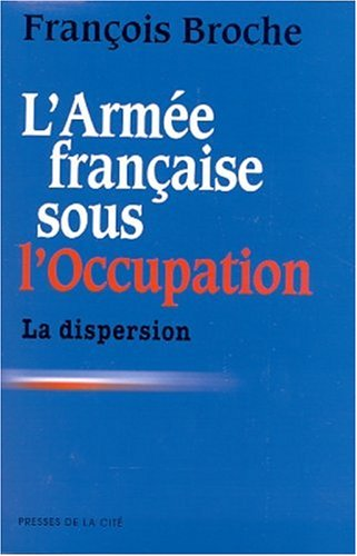 9782258054714: L'Armee francaise sous l'Occupation (French Edition)