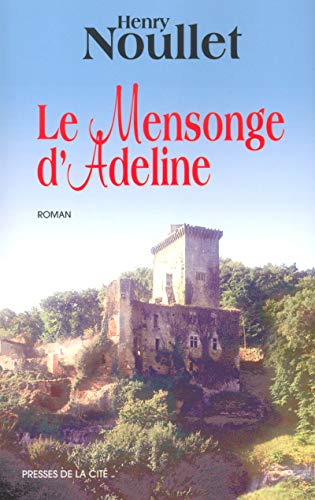 Le Mensonge d'Adeline (French Edition): Henry Noullet