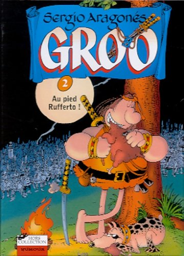 9782258057395: Groo Tome 2 : Au pied Rufferto !