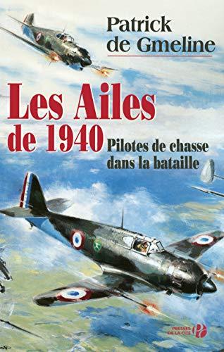 Les Ailes de 1940 : Pilotes de: Patrick De Gmeline